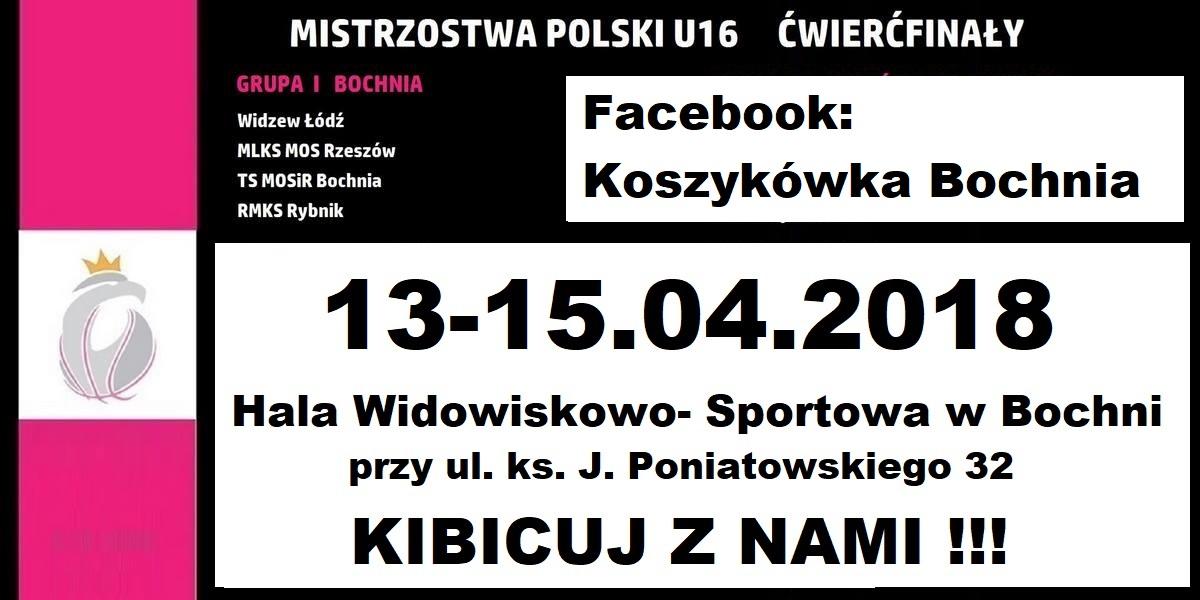 Ogólnopolski Turniej Ćwierćfinałów Mistrzostw Polski Kadetek A – U16K w Bochni 13-15.04.2018 r. / harmonogram meczów
