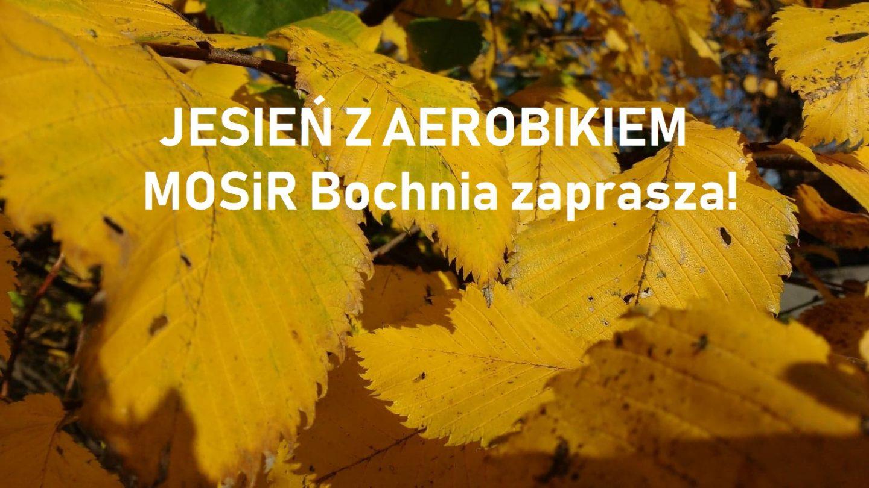 Nie rozleniwiaj się jesienią – MOSiR zaprasza na AEROBIK!