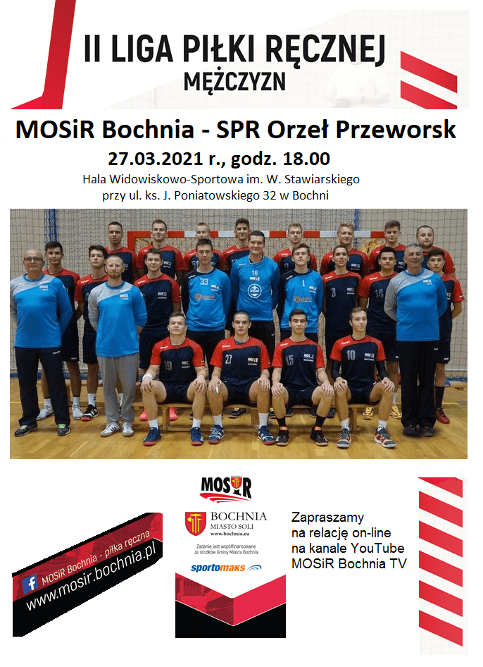 Zapraszamy na transmisję meczu II Ligi Piłki Ręcznej Mężczyzn: MOSiR Bochnia – SPR Orzeł Przeworsk; 27.03.2021